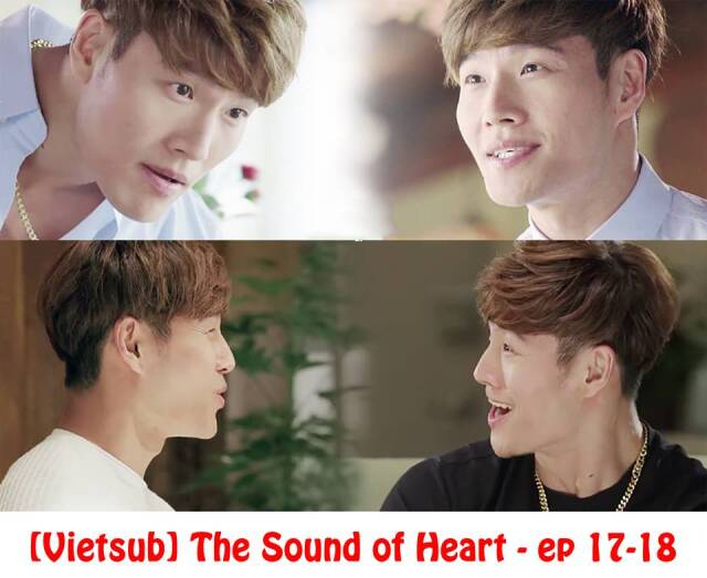 [VIETSUB] The Sound of Heart EP.17-18